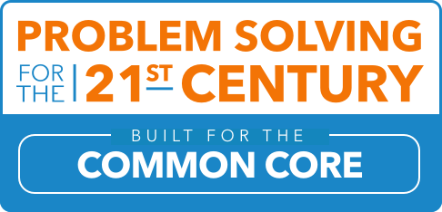 Problem-solving for the 21st Century: Built for the Common Core
